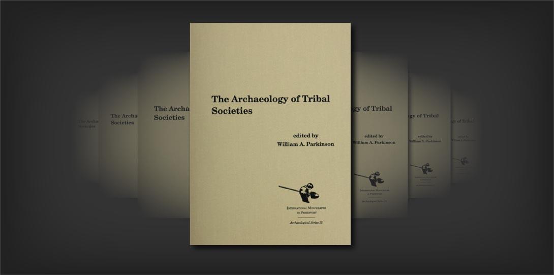 Archaeology of Tribal Societies_Parkinson